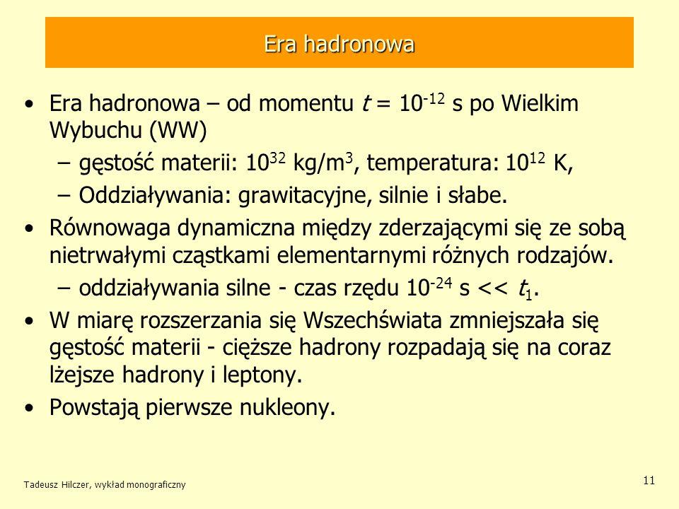 Era hadronowa – od momentu t = 10-12 s po Wielkim Wybuchu (WW)