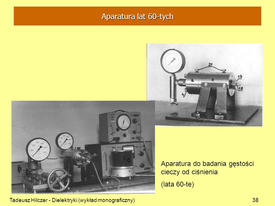 Aparatura lat 60-tych Aparatura do badania gęstości cieczy od ciśnienia.