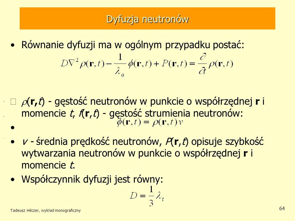Równanie dyfuzji ma w ogólnym przypadku postać: