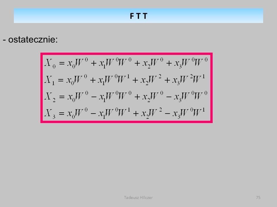 F T T - ostatecznie: Tadeusz Hilczer 75