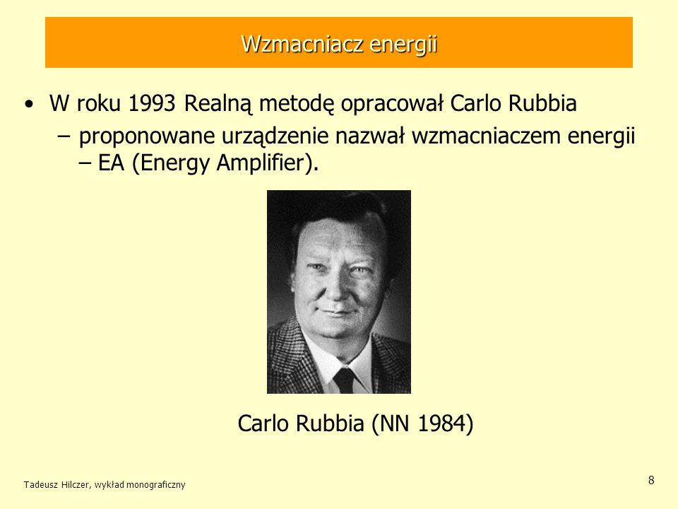 W roku 1993 Realną metodę opracował Carlo Rubbia