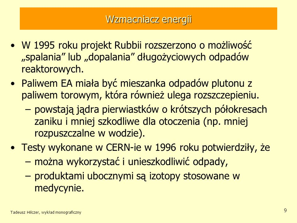 Testy wykonane w CERN-ie w 1996 roku potwierdziły, że