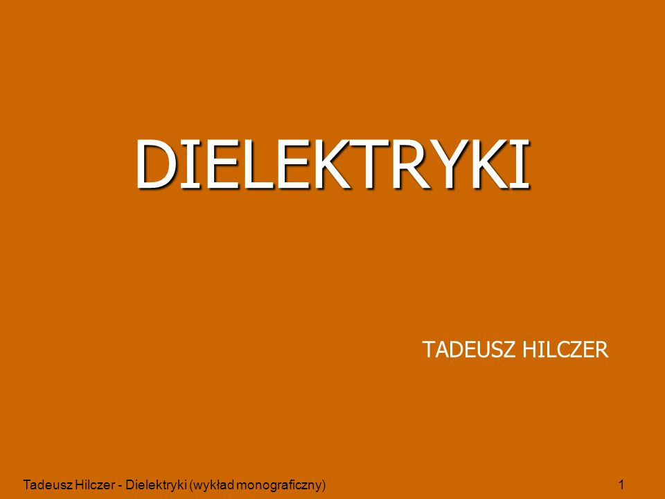DIELEKTRYKI TADEUSZ HILCZER