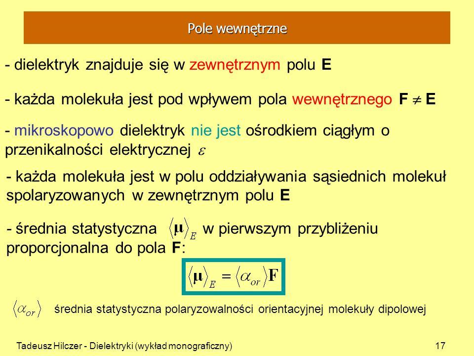 - dielektryk znajduje się w zewnętrznym polu E
