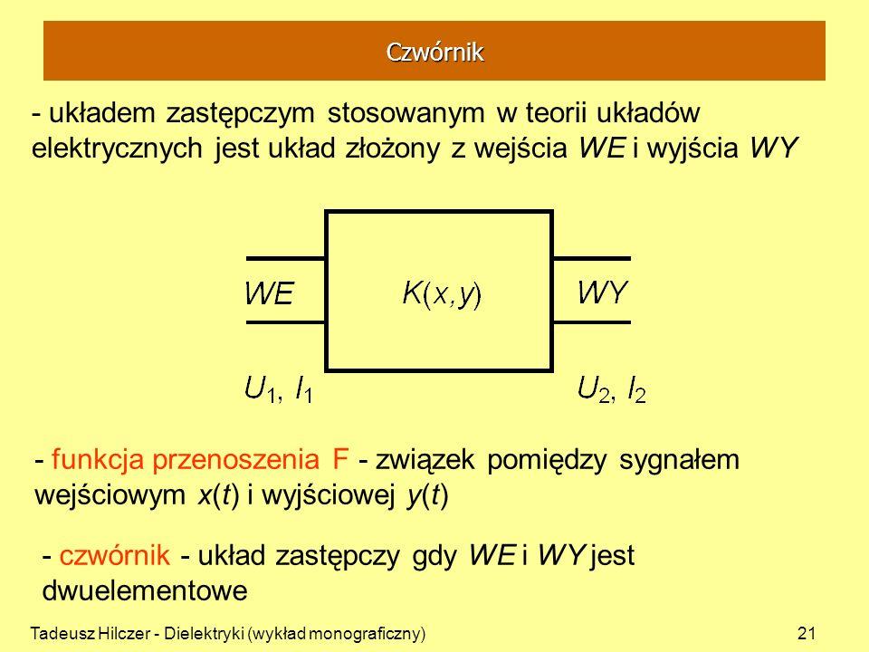 - czwórnik - układ zastępczy gdy WE i WY jest dwuelementowe