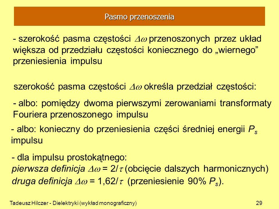 szerokość pasma częstości Dw określa przedział częstości: