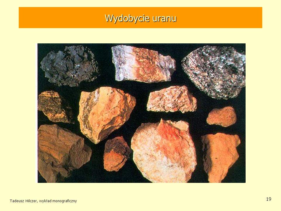 Wydobycie uranu Wydobycie rud uranu