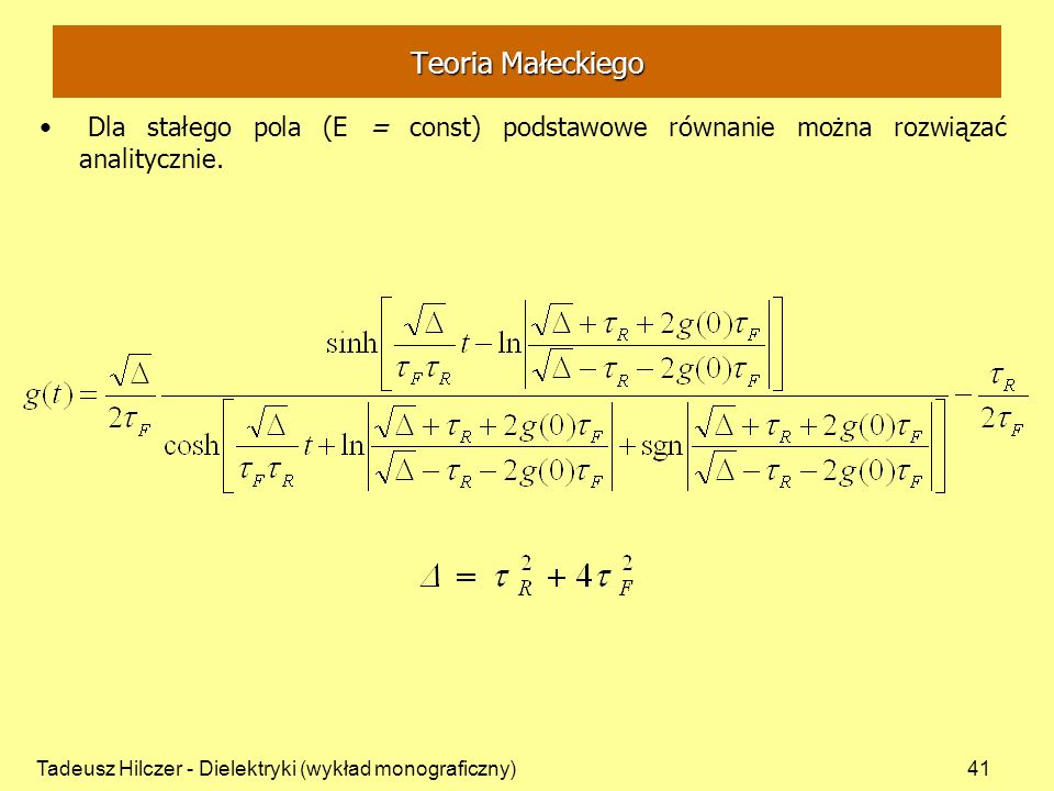 Teoria Małeckiego Dla stałego pola (E = const) podstawowe równanie można rozwiązać analitycznie.