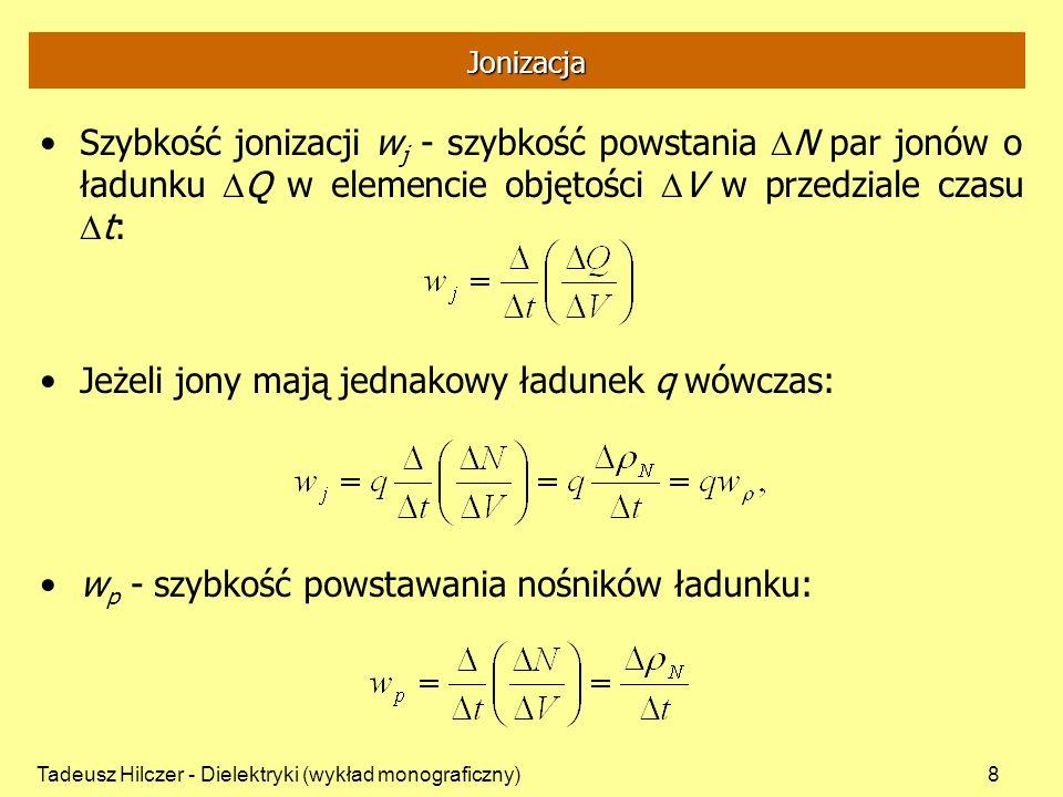 Jeżeli jony mają jednakowy ładunek q wówczas: