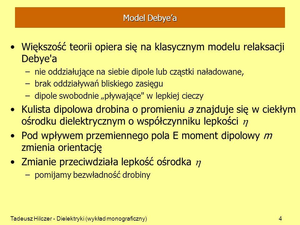 Większość teorii opiera się na klasycznym modelu relaksacji Debye a