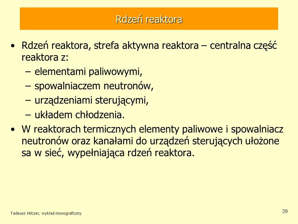 Rdzeń reaktora, strefa aktywna reaktora – centralna część reaktora z: