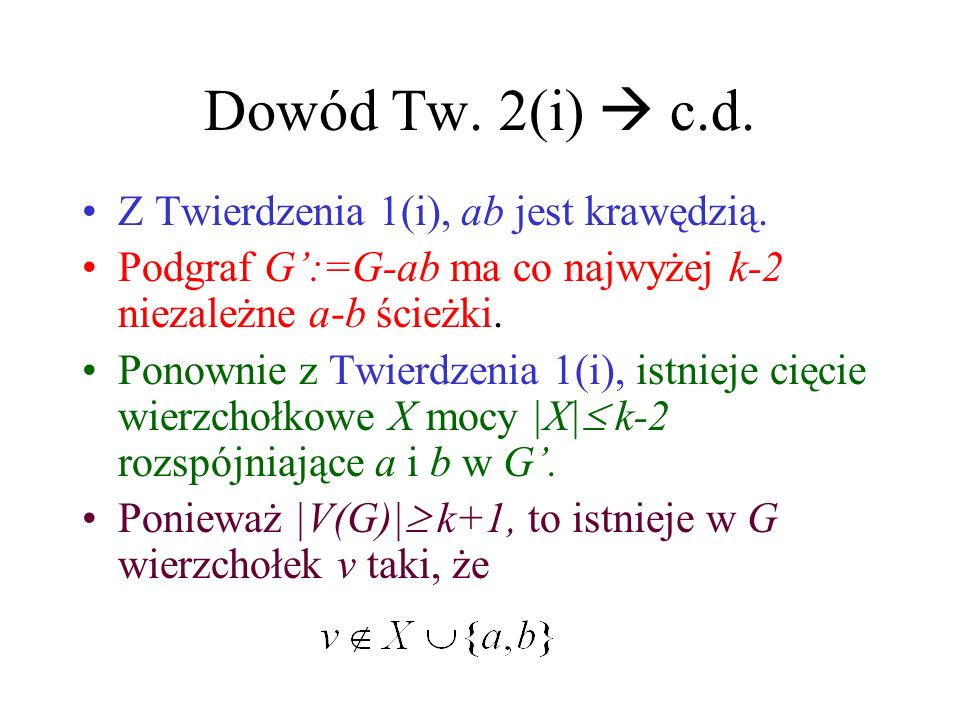 Dowód Tw. 2(i)  c.d. Z Twierdzenia 1(i), ab jest krawędzią.