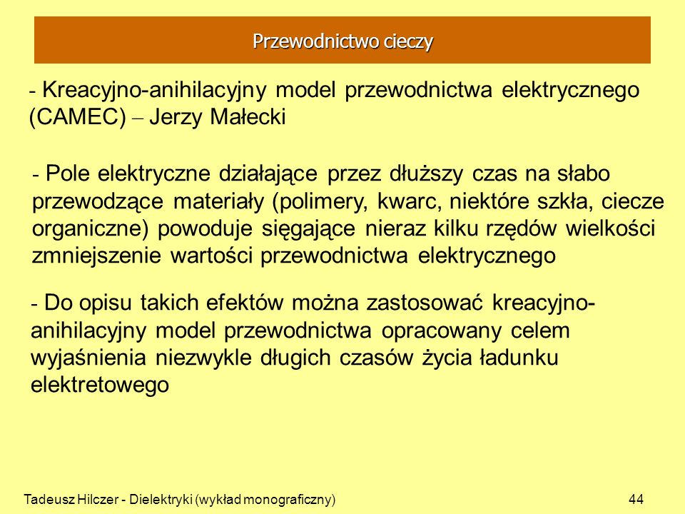 Przewodnictwo cieczy - Kreacyjno-anihilacyjny model przewodnictwa elektrycznego (CAMEC) – Jerzy Małecki.