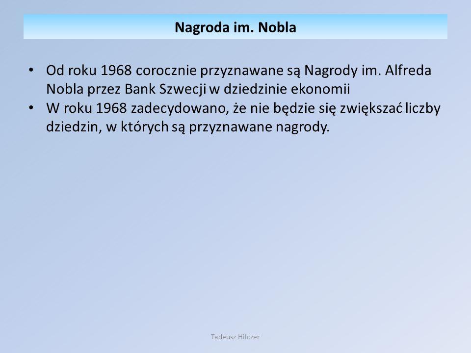 Nagroda im. Nobla Od roku 1968 corocznie przyznawane są Nagrody im. Alfreda Nobla przez Bank Szwecji w dziedzinie ekonomii.