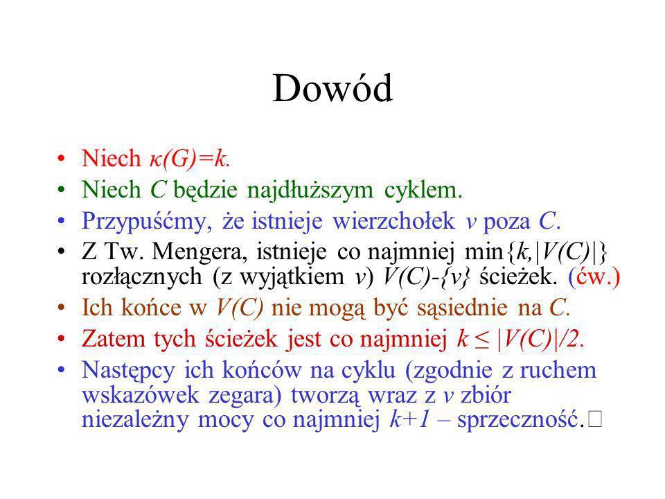 Dowód Niech κ(G)=k. Niech C będzie najdłuższym cyklem.