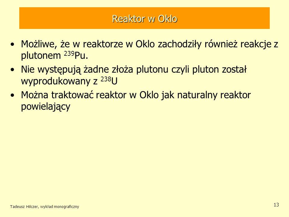 Można traktować reaktor w Oklo jak naturalny reaktor powielający