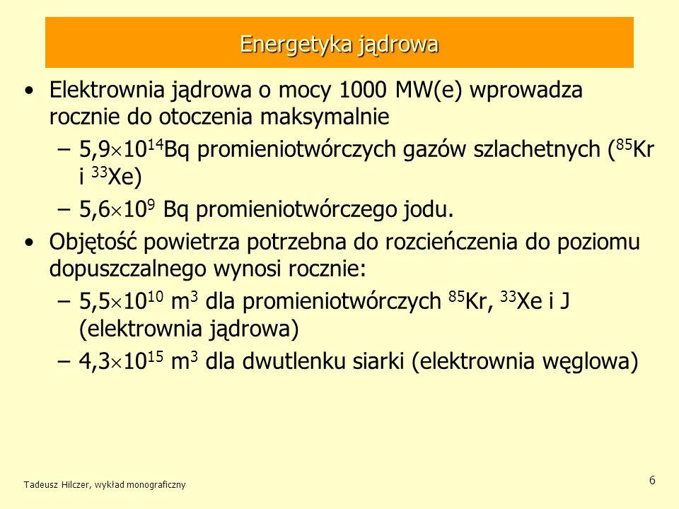 5,91014Bq promieniotwórczych gazów szlachetnych (85Kr i 33Xe)