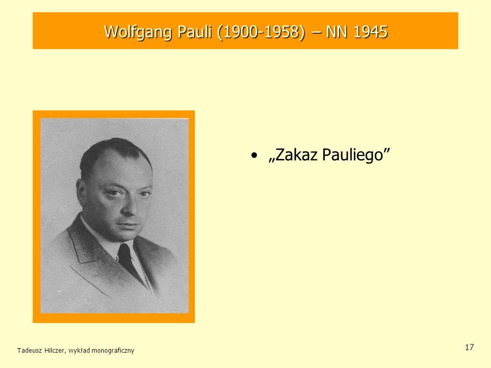 "Wolfgang Pauli (1900-1958) – NN 1945 ""Zakaz Pauliego"