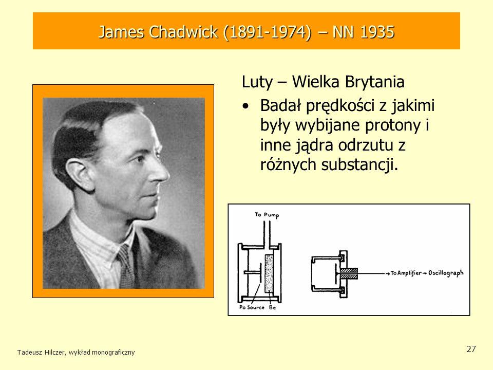 James Chadwick (1891-1974) – NN 1935 Luty – Wielka Brytania