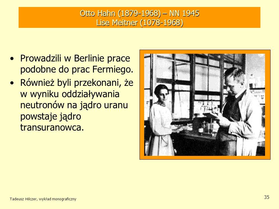 Otto Hahn (1879-1968) – NN 1945 Lise Meitner (1078-1968)