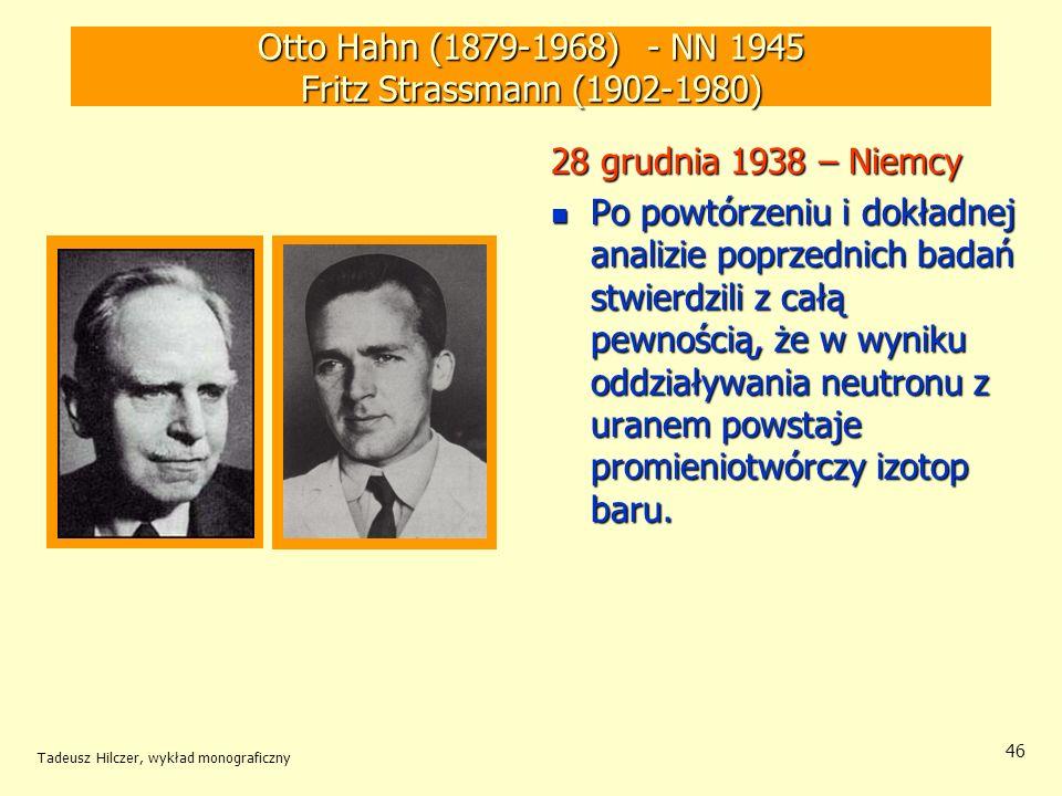 Otto Hahn (1879-1968) - NN 1945 Fritz Strassmann (1902-1980)