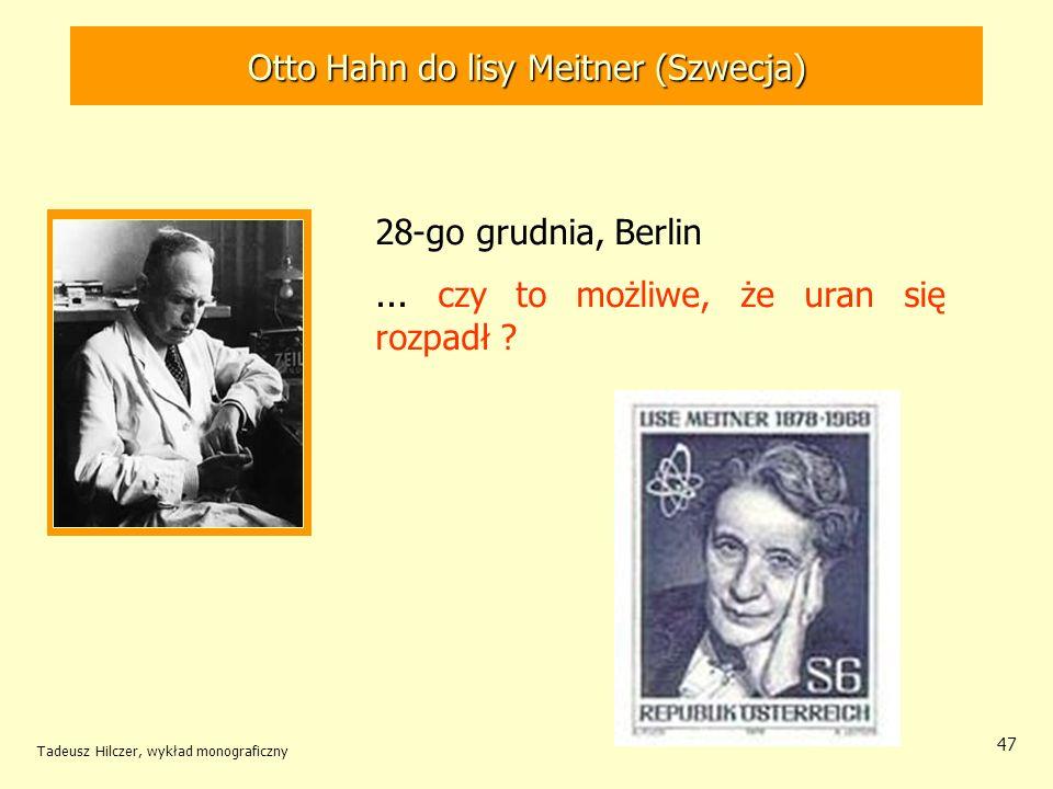 Otto Hahn do lisy Meitner (Szwecja)