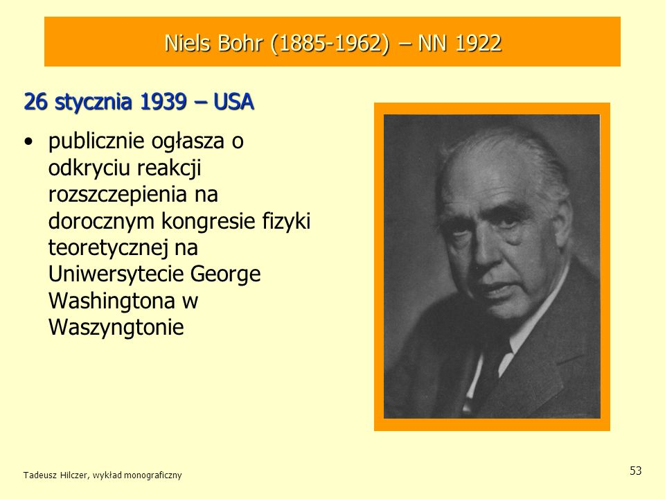Niels Bohr (1885-1962) – NN 1922 26 stycznia 1939 – USA