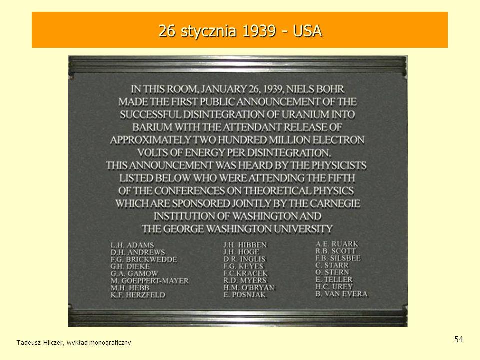 26 stycznia 1939 - USA Tadeusz Hilczer, wykład monograficzny
