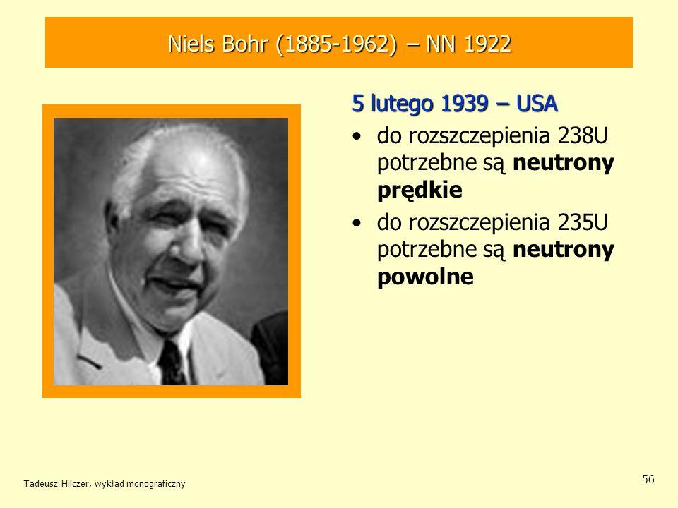 do rozszczepienia 238U potrzebne są neutrony prędkie
