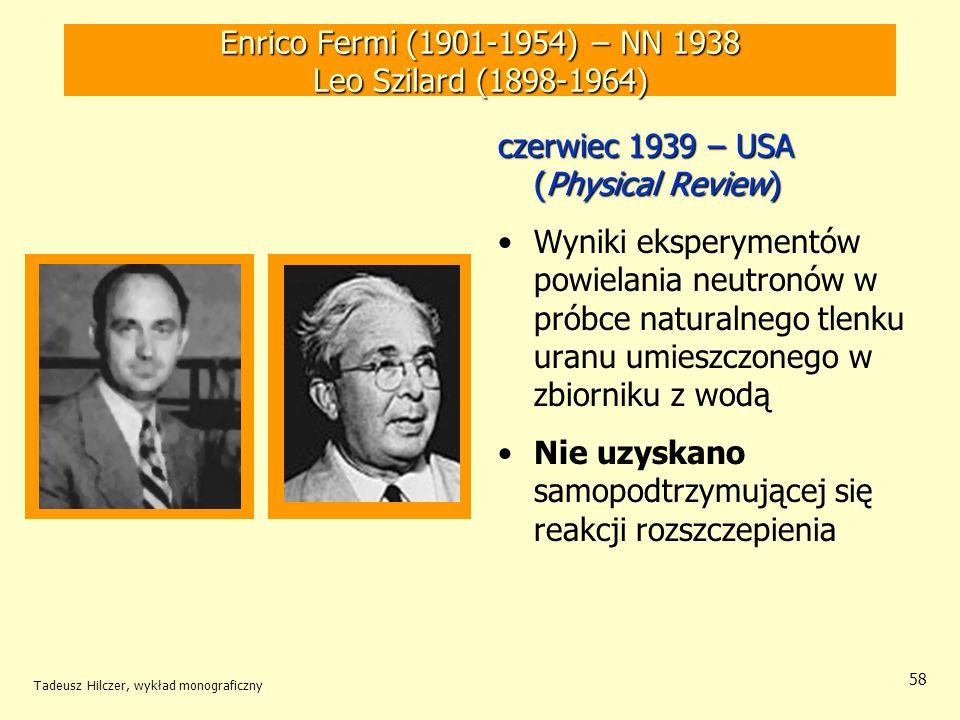 Enrico Fermi (1901-1954) – NN 1938 Leo Szilard (1898-1964)