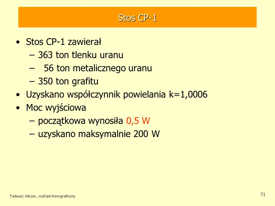 56 ton metalicznego uranu 350 ton grafitu