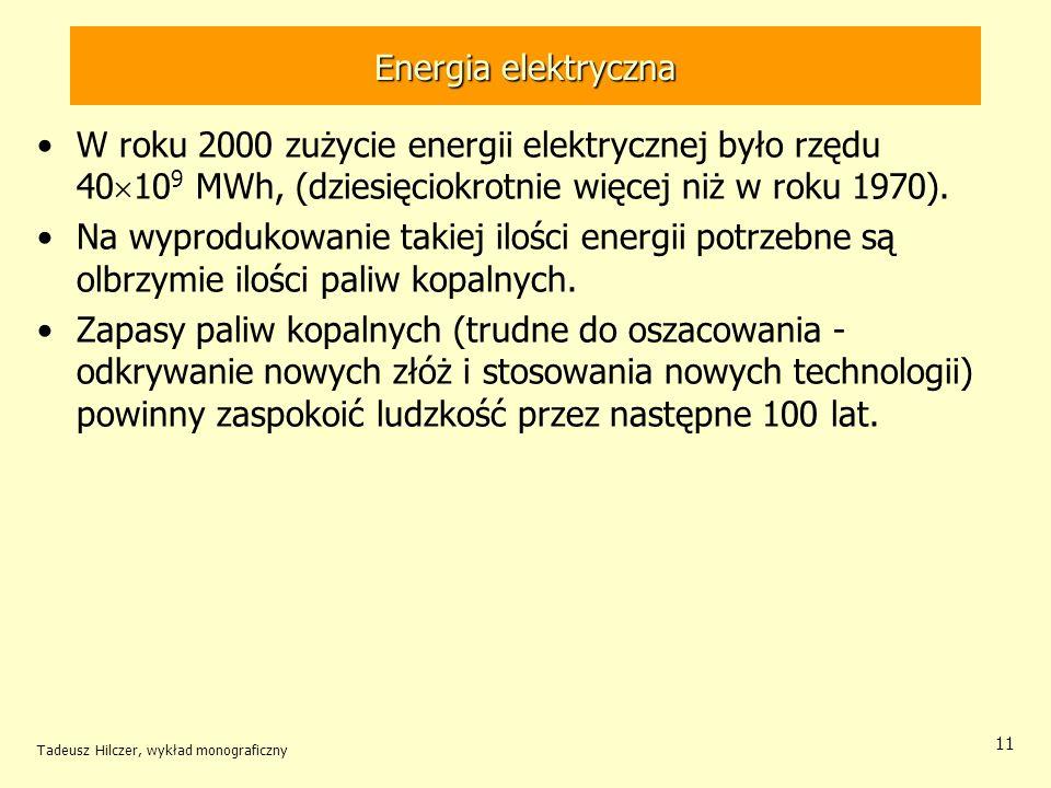 Energia elektryczna W roku 2000 zużycie energii elektrycznej było rzędu 40109 MWh, (dziesięciokrotnie więcej niż w roku 1970).