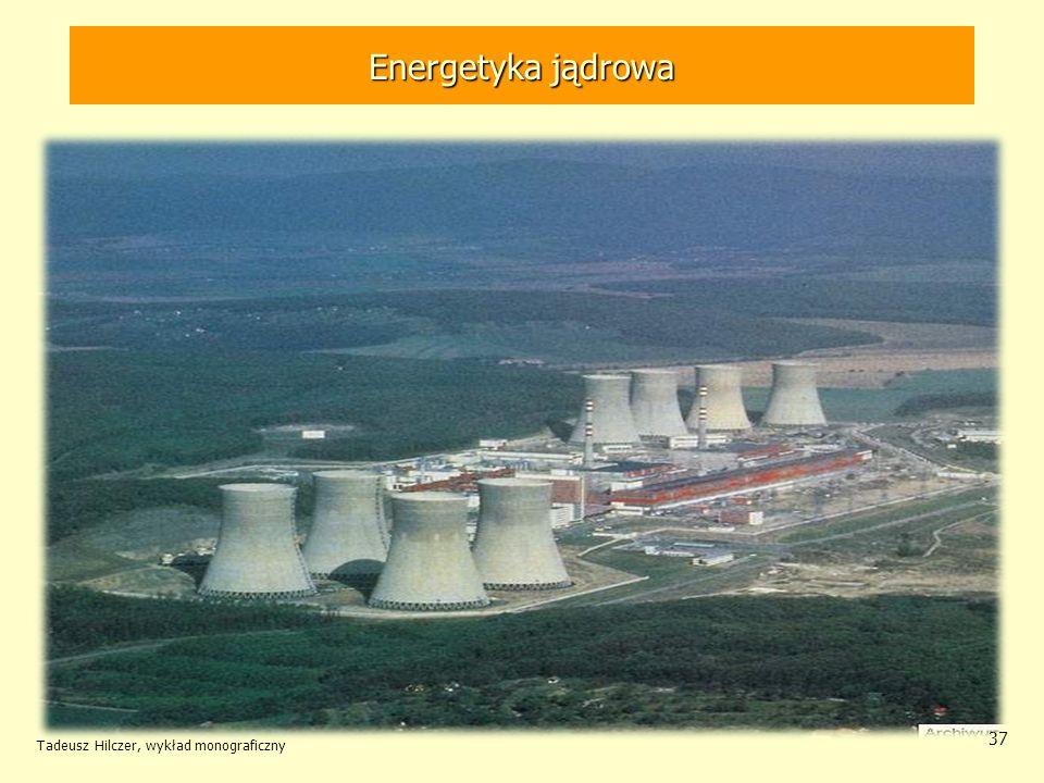 Energetyka jądrowa Tadeusz Hilczer, wykład monograficzny
