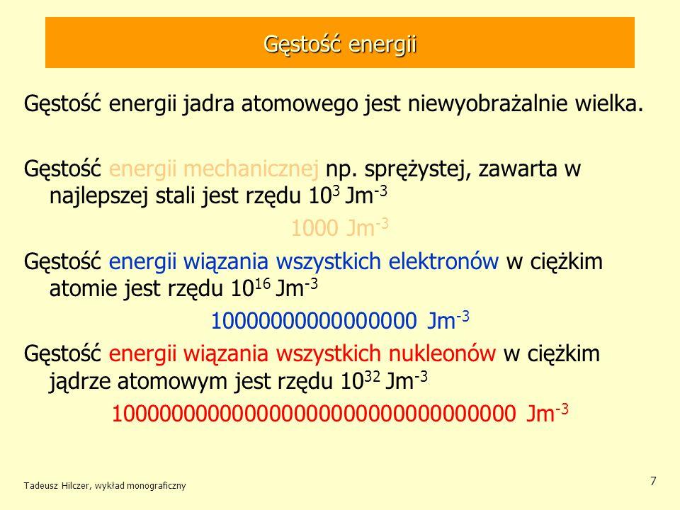Gęstość energii jadra atomowego jest niewyobrażalnie wielka.
