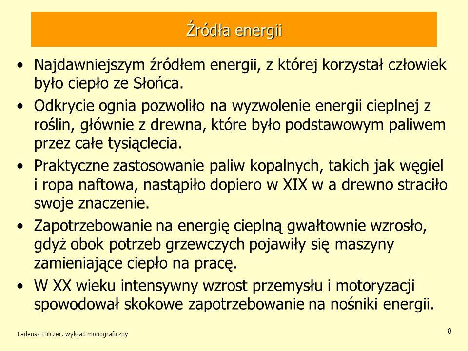 Źródła energii Najdawniejszym źródłem energii, z której korzystał człowiek było ciepło ze Słońca.