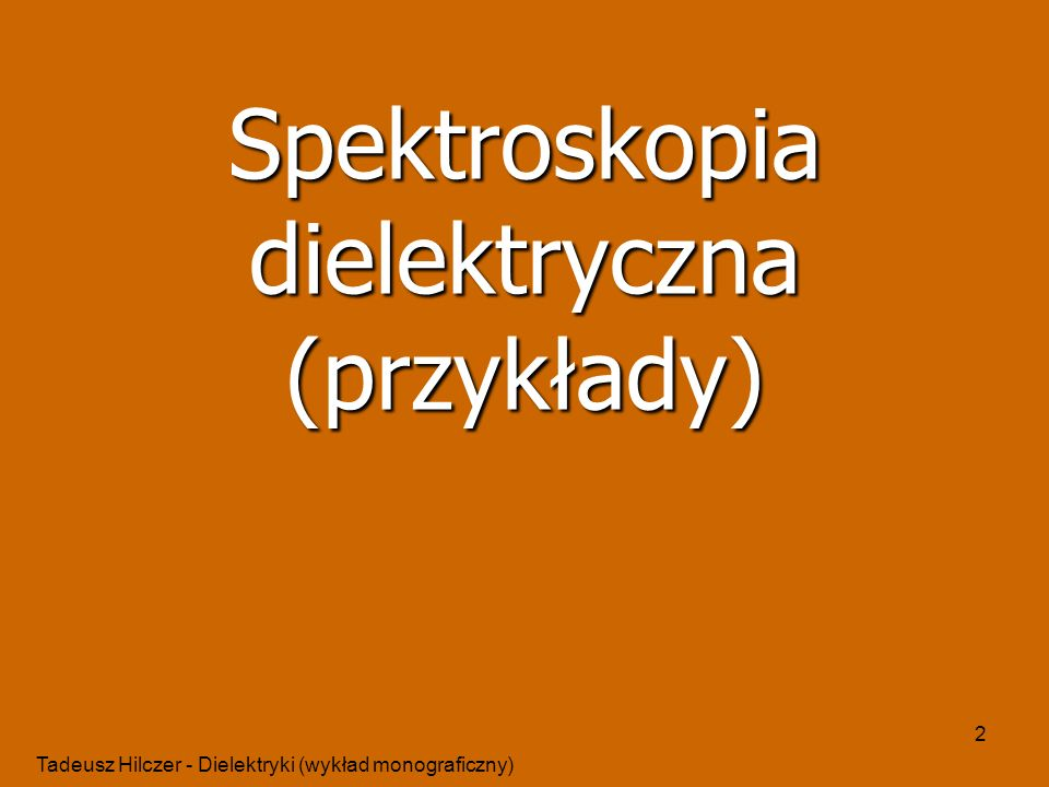 Spektroskopia dielektryczna (przykłady)