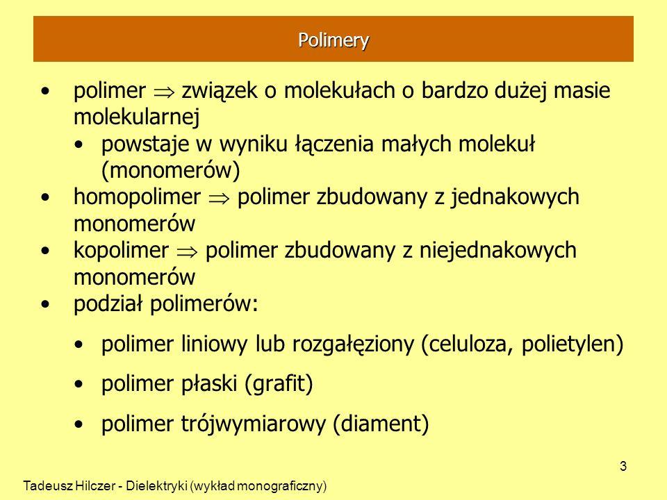polimer  związek o molekułach o bardzo dużej masie molekularnej