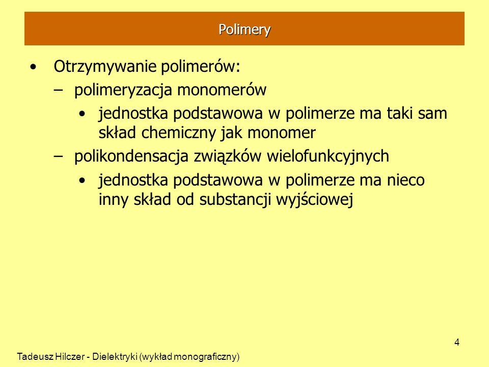 Otrzymywanie polimerów: polimeryzacja monomerów