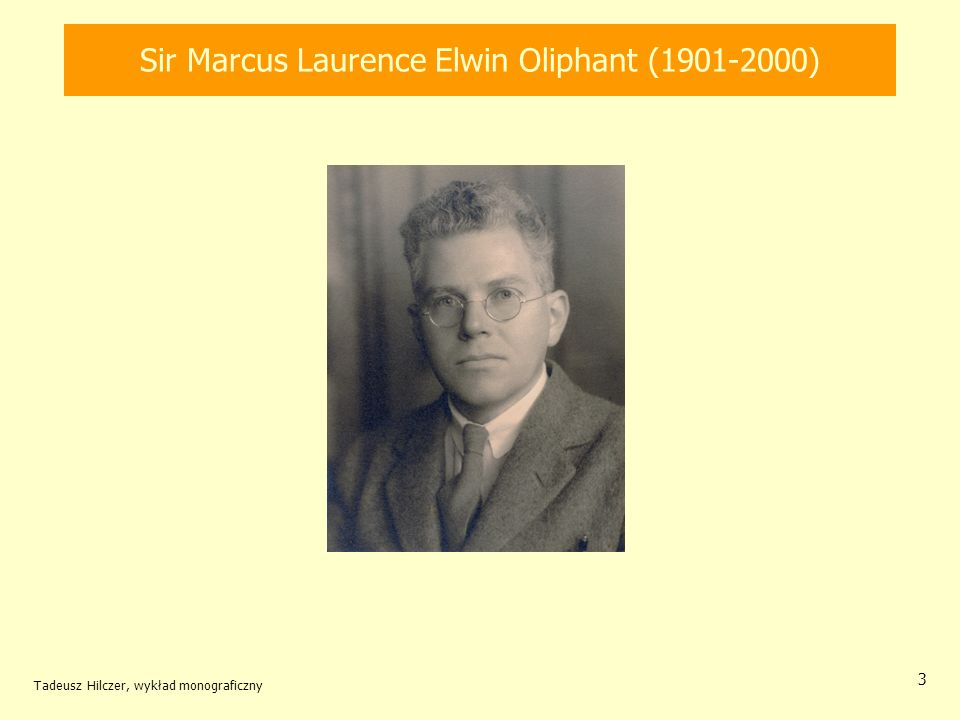 Sir Marcus Laurence Elwin Oliphant (1901-2000)
