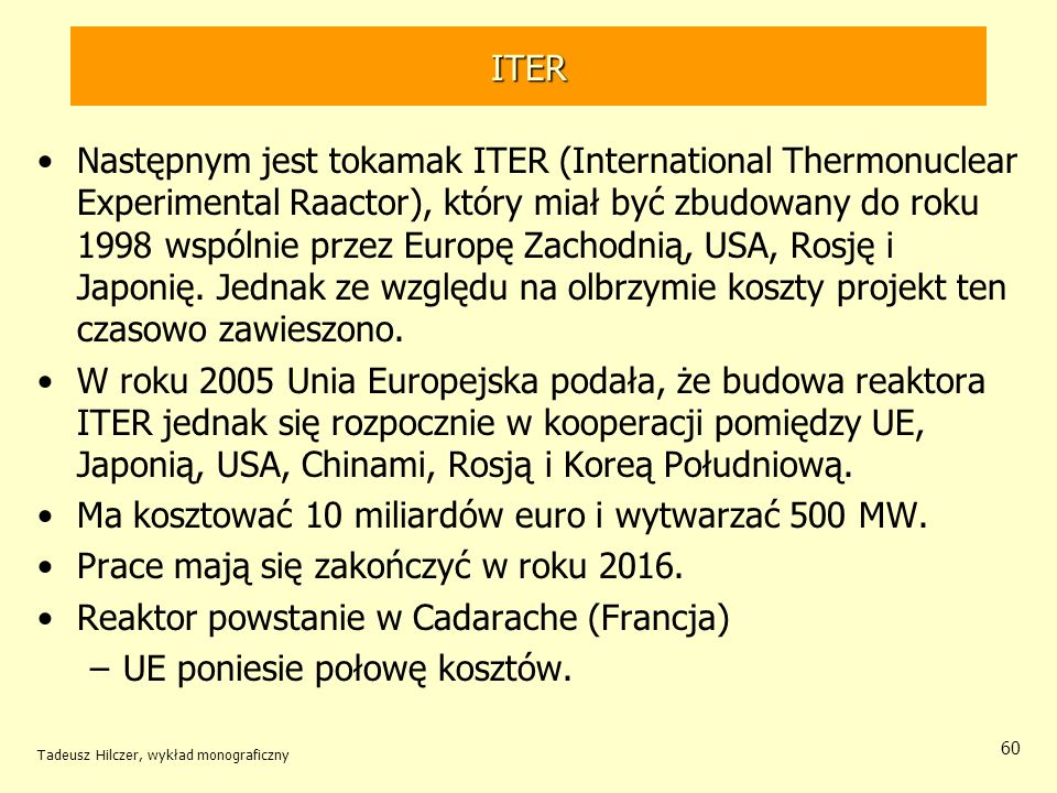 Ma kosztować 10 miliardów euro i wytwarzać 500 MW.