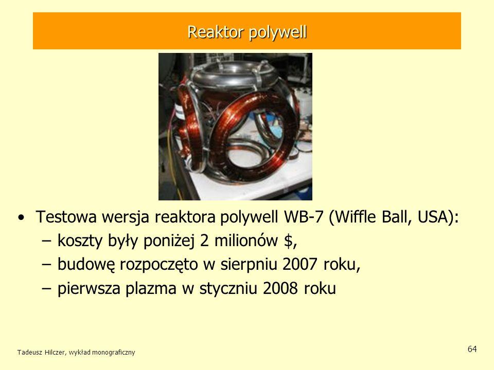 Testowa wersja reaktora polywell WB-7 (Wiffle Ball, USA):