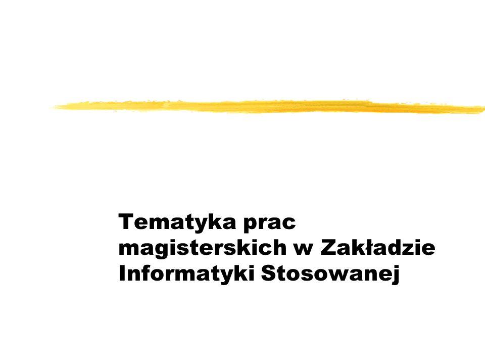 Tematyka prac magisterskich w Zakładzie Informatyki Stosowanej