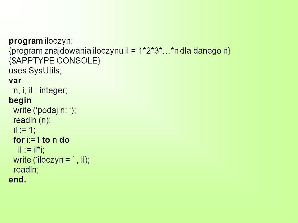 program iloczyn; {program znajdowania iloczynu il = 1. 2. 3. …