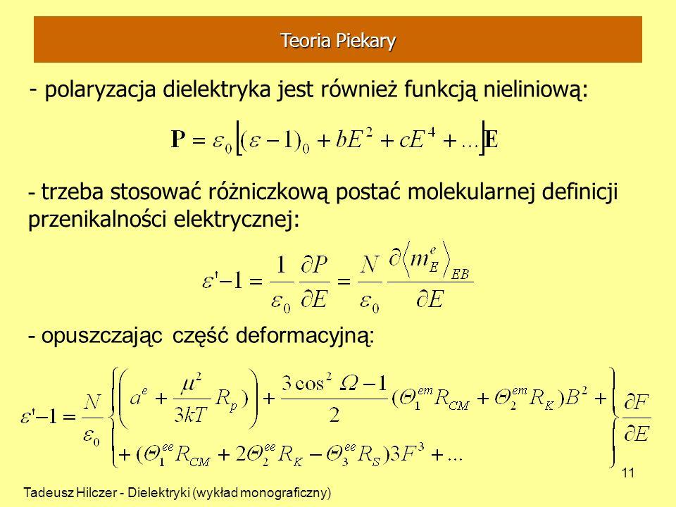- polaryzacja dielektryka jest również funkcją nieliniową:
