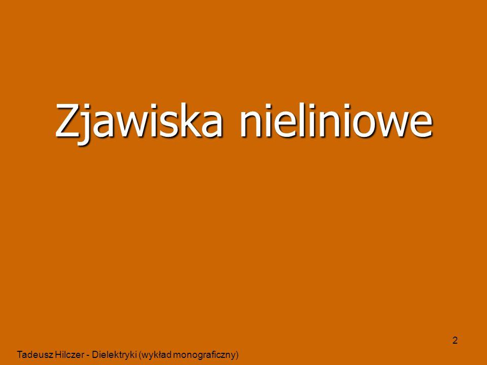 Zjawiska nieliniowe Tadeusz Hilczer - Dielektryki (wykład monograficzny)
