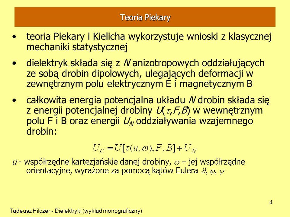 Teoria Piekary teoria Piekary i Kielicha wykorzystuje wnioski z klasycznej mechaniki statystycznej.
