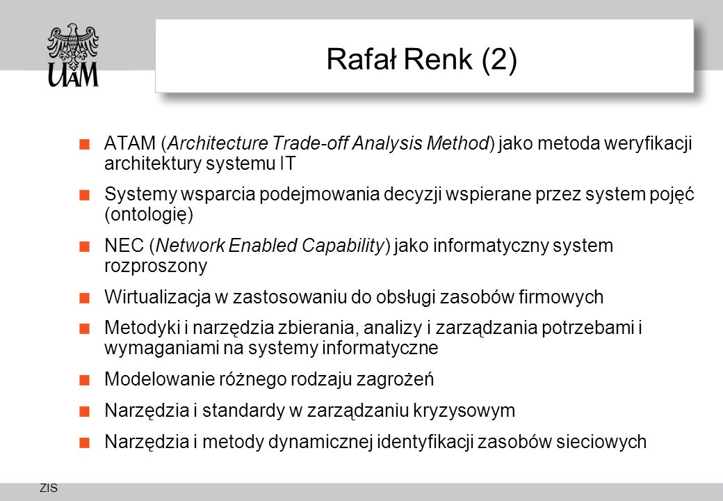 Rafał Renk (2) ATAM (Architecture Trade-off Analysis Method) jako metoda weryfikacji architektury systemu IT.