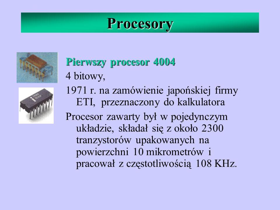 Procesory Pierwszy procesor 4004 4 bitowy,