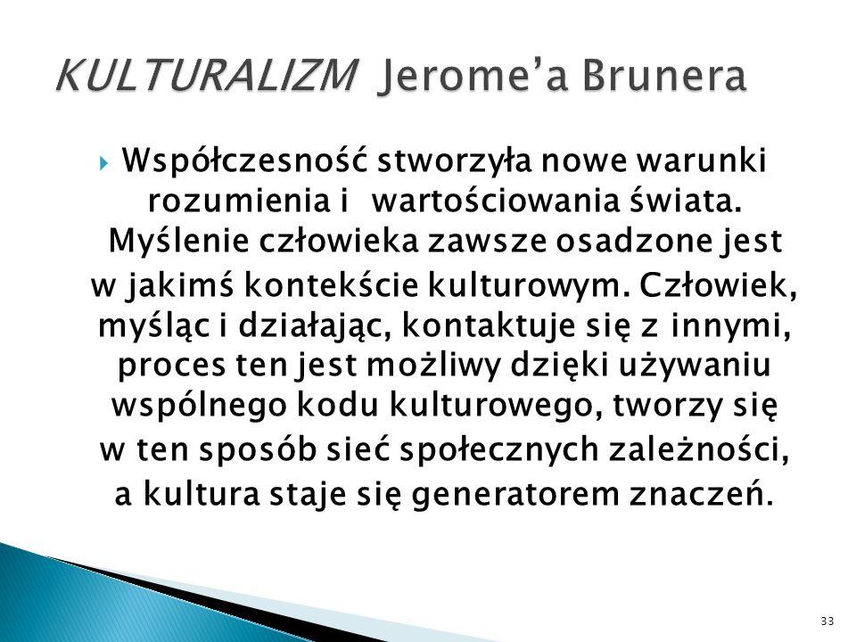 KULTURALIZM Jerome'a Brunera