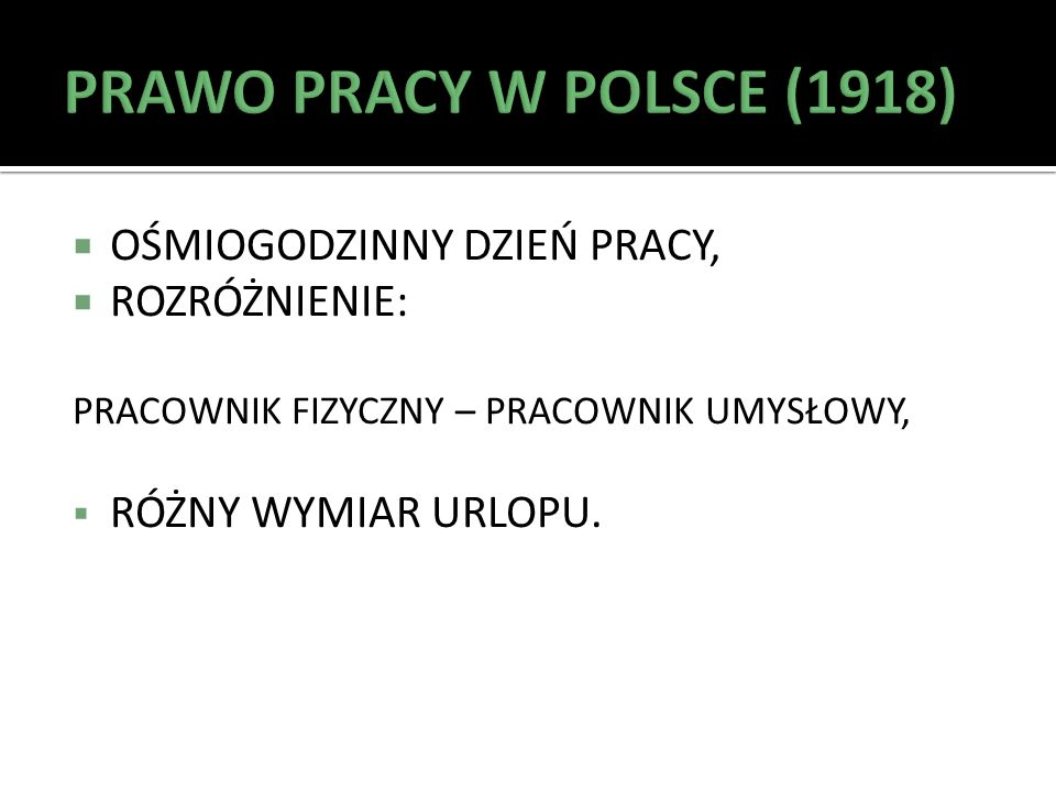 PRAWO PRACY W POLSCE (1918) OŚMIOGODZINNY DZIEŃ PRACY, ROZRÓŻNIENIE: